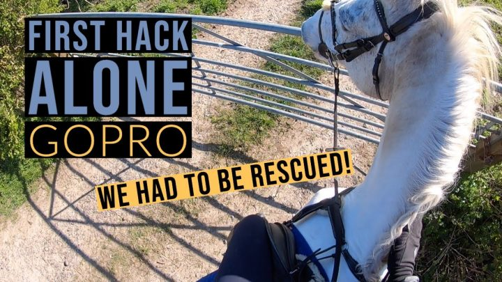 ÉCHEC DU PREMIER HACK SEUL |  GoPro Hack Out With Me |  YouTuber équestre britannique